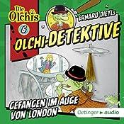 Gefangen im Auge von London (Olchi-Detektive 6) | Erhard Dietl, Barbara Iland-Olschewski