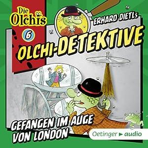 Gefangen im Auge von London (Olchi-Detektive 6) Hörspiel