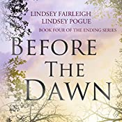 Before the Dawn: The Ending Series, Book 4 | Lindsey Fairleigh, Lindsey Pogue