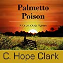 Palmetto Poison Audiobook by C. Hope Clark Narrated by Pyper Down
