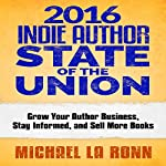 2016 Indie Author State of the Union | Michael La Ronn