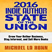 2016 Indie Author State of the Union | [Michael La Ronn]