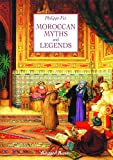 Moroccan Myths & Legends (1857142802) by Fix, Philippe
