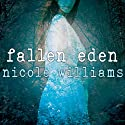 Fallen Eden: Eden Trilogy, Book 2 Audiobook by Nicole Williams Narrated by Tara Sands