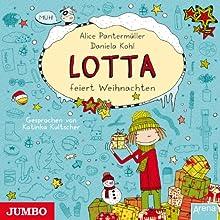 Mein Lotta-Leben: Lotta feiert Weihnachten Hörbuch von Alice Pantermüller, Daniela Kohl Gesprochen von: Katinka Kultscher