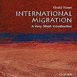 International Migration: A Very Short Introduction | Khalid Koser