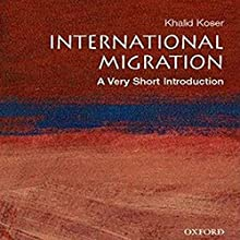 International Migration: A Very Short Introduction Audiobook by Khalid Koser Narrated by Dion Graham