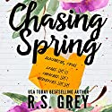 Chasing Spring Audiobook by R. S. Grey Narrated by Alia Tavakolian, Ricco Fajardo, Jeannie Tirado