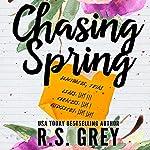 Chasing Spring | R. S. Grey