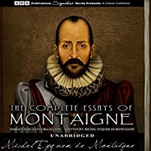 The Complete Essays of Montaigne | Livre audio Auteur(s) : Michel Eyquem de Montaigne Narrateur(s) : David McCallion