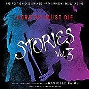 Dorothy Must Die Stories, Volume 3 | Danielle Paige