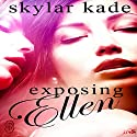 Exposing Ellen: 1Night Stand Series Audiobook by Skylar Kade Narrated by P. J. Morgan