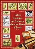 echange, troc Ambroise Puaud, Bruno Dubrac - Petite Histoire des Animaux dans les Livres d'Ecole : 1850-1945