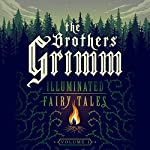 The Brothers Grimm: Illuminated Fairy Tales, Vol. 1 |  Brothers Grimm