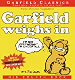 Garfield Weighs In (Turtleback School & Library Binding Edition) (Garfield Classics (Pb)) (1417620625) by Davis, Jim