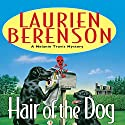 Hair of the Dog: A Melanie Travis Mystery (       UNABRIDGED) by Laurien Berenson Narrated by Jessica Almasy