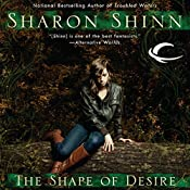 The Shape of Desire: A Shifting Circle Novel, Book 1 | Sharon Shinn