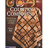 Country Comforts: Quilts for Casual Livingby Cheryl Wall