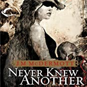 Never Knew Another: Dogsland, Book 1 | [J. M. McDermott]