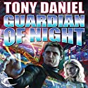 Guardian of Night (       UNABRIDGED) by Tony Daniel Narrated by Victor Bevine