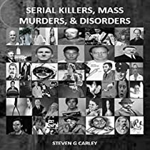 serial killers and mass murderers essay Learn how, based on the patterns of their murders, multiple killers are classified into three categories: mass murderers, spree killers, and serial killers.