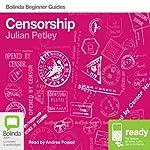 Censorship: Bolinda Beginner Guides | Julian Petley