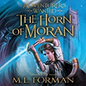 Adventurers Wanted: Book 2, The Horn of Moran | [M. L. Forman]