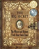 The Big Secret: The Whole and Honest Truth About Santa Claus
