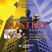 The Dale Carnegie Leadership Mastery Course Discours Auteur(s) : Dale Carnegie Narrateur(s) : Dale Carnegie