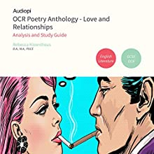 OCR Love and Relationships GCSE Poetry Anthology Audio Tutorials | Livre audio Auteur(s) : Rebecca Kleanthous Narrateur(s) : Alex Piggins, Zoe Lambrakis