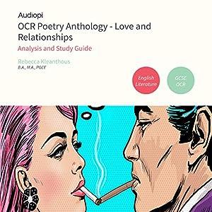 OCR Love and Relationships GCSE Poetry Anthology Audio Tutorials Hörbuch von Rebecca Kleanthous Gesprochen von: Alex Piggins, Zoe Lambrakis