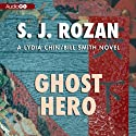 Ghost Hero (       UNABRIDGED) by S. J. Rozan Narrated by Emily Woo Zeller