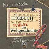Philipp Ardaghs völlig nutzloses Hörbuch der haarsträubendsten Fehler der Weltgeschichte (2 CDs)