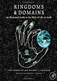 Kingdoms and Domains: An Illustrated Guide to the Phyla of Life on Earth, 4th edition (0123736218) by Lynn Margulis