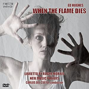 Hughes: When The Flame Dies [New Music Players, Carlos del Cueto] [Divine Art: MSV77203]