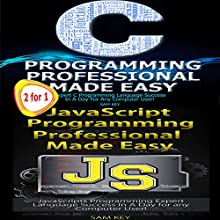 C Programming Professional Made Easy and JavaScript Professional Programming Made Easy Audiobook by Sam Key Narrated by Millian Quinteros