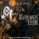 The Alchemists of Loom: Loom Saga Series, Book 1 Audiobook by Elise Kova Narrated by Tim Campbell, Erin Moon