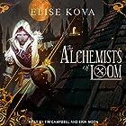 The Alchemists of Loom: Loom Saga Series, Book 1 Hörbuch von Elise Kova Gesprochen von: Tim Campbell, Erin Moon