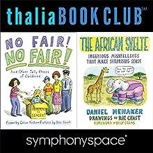 Thalia Book Club: Chast! Menaker! Trillin! Discours Auteur(s) : Roz Chast, Calvin Trillin, Daniel Menaker Narrateur(s) : Adam Gopnik, Jane Curtin, Reg Rogers