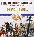 The Bloody Ground: Battle of Antietam, 1862 (Starbuck Chronicles (Audio)) Bernard Cornwell