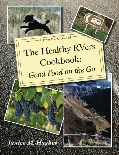 Download The Healthy RVers Cookbook: Good Food on the Go