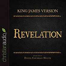 Holy Bible in Audio - King James Version: Revelation (       UNABRIDGED) by  King James Version Narrated by David Cochran Heath