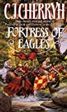 Fortress of Eagles (006105710X) by Cherryh, C. J.