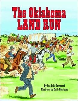 Oklahoma Land Run, The: Una Belle Townsend, Emile Henriquez