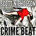 Crime Beat Audiobook by Scott Nicholson Narrated by Tom Zingarelli