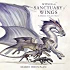 Within the Sanctuary of Wings: A Memoir by Lady Trent Hörbuch von Marie Brennan Gesprochen von: Kate Reading