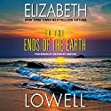 To the Ends of the Earth (       UNABRIDGED) by Elizabeth Lowell Narrated by Rosemary Benson