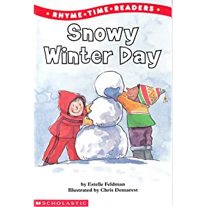 Snowy Winter Day (Rhyme Time Readers) Estelle Feldman and Chris L. Demarest