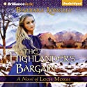 The Highlander's Bargain: Loch Moigh, Book 2 Audiobook by Barbara Longley Narrated by Angela Dawe