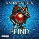Drachenfeind (Die Feuerreiter Seiner Majestät 8) (       ungekürzt) von Naomi Novik Gesprochen von: Detlef Bierstedt
